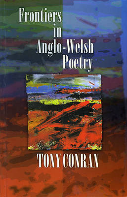 Frontiers in Anglo-Welsh Poetry by Tony Conran image