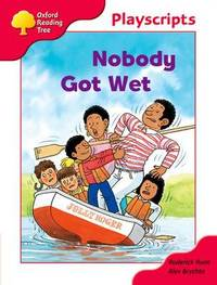 Oxford Reading Tree: Stage 4: Playscripts: Nobody Got Wet by Rod Hunt image