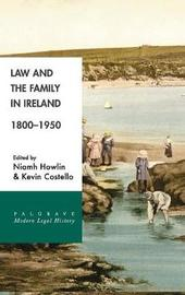 Law and the Family in Ireland, 1800-1950 by Niamh Howlin image