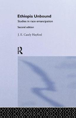 Ethiopia Unbound by J.E.C. Hayford