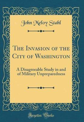 The Invasion of the City of Washington by John Meloy Stahl