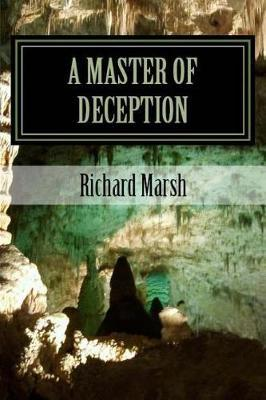 A Master of Deception by Richard Marsh