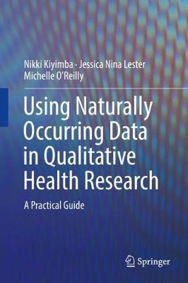 Using Naturally Occurring Data in Qualitative Health Research by Nikki Kiyimba