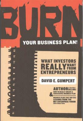 Burn Your Business Plan! by David E. Gumpert