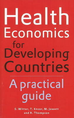 Health Economics for Developing Countries by S. Witter