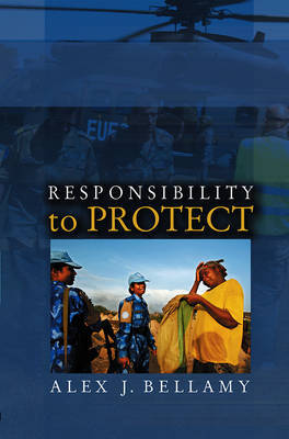 Responsibility to Protect by Alex J Bellamy