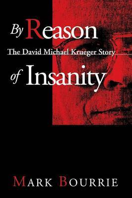 By Reason of Insanity by Mark Bourrie