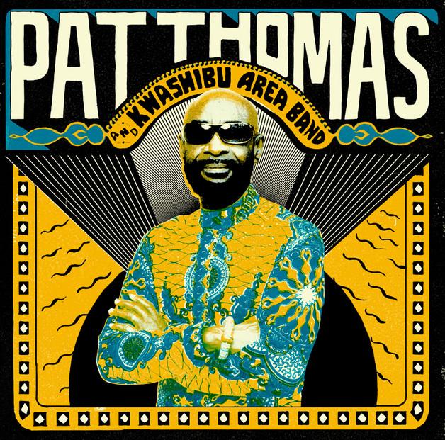 Pat Thomas & Kwasibu Area Band by Pat Thomas & Kwasibu Area Band