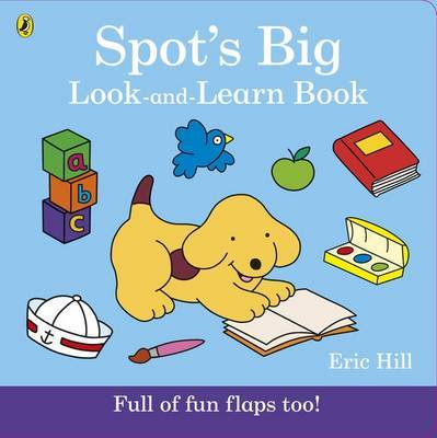Spot's Big Look-and-Learn Book by Eric Hill