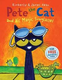 Pete the Cat and His Magic Sunglasses by James Dean
