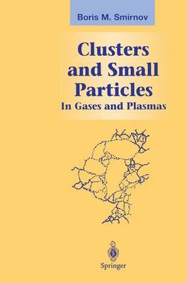Clusters and Small Particles by Boris M Smirnov