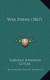 War Poems (1867) by Elbridge Jefferson Cutler