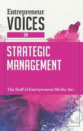 Entrepreneur Voices on Strategic Management by Inc The Staff of Entrepreneur Media