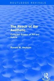 The Reach of the Aesthetic by Ronald W. Hepburn