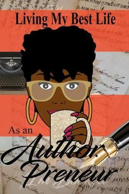 Living My Best Life As An AuthorPreneur by Charlotte L Brown-Jenkins