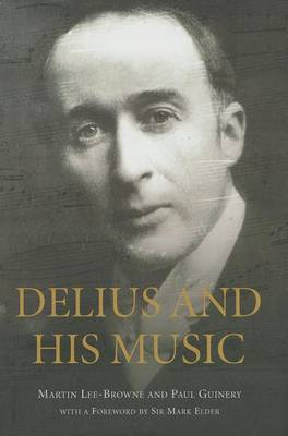 Delius and his Music by Martin Lee-Browne