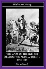 The Wars of the French Revolution and Napoleon, 1792-1815 by Owen S. Connelly image
