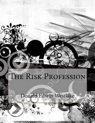 The Risk Profession by Donald Edwin Westlake image