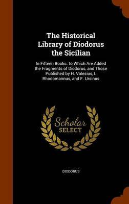 The Historical Library of Diodorus the Sicilian by Diodorus image