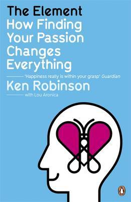 The Element: How Finding Your Passion Changes Everything by Ken Robinson image