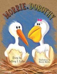 Morrie & Dorothy by Jeffrey J Lefko