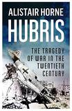 Hubris by Alistair Horne