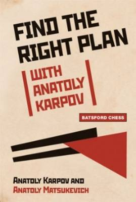 Find the Right Plan with Anatoly Karpov by Anatoly Karpov image