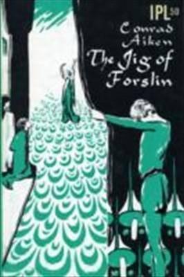 Jig of Forslin by Conrad Aiken