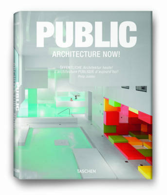 Public Architecture Now! by Philip Jodidio