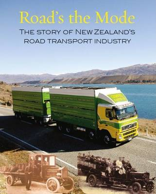 Roads the Mode: the Story of the Road Transport Industry P/B by Jennifer Haworth