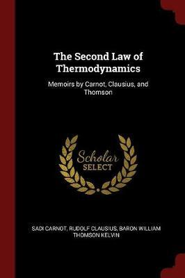 The Second Law of Thermodynamics by Sadi Carnot