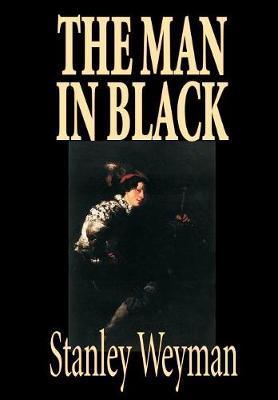 The Man in Black by Stanley J Weyman image