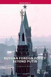 Russian Foreign Policy Beyond Putin by Eugene B Rumer image