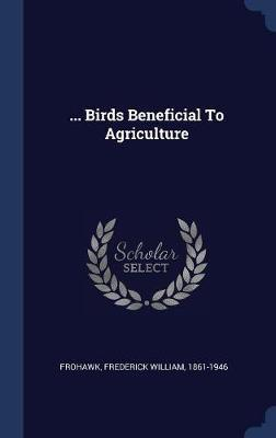 ... Birds Beneficial to Agriculture