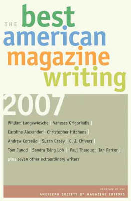 The Best American Magazine Writing 2007