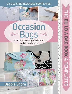 The Build a Bag Book: Occasion Bags by Debbie Shore