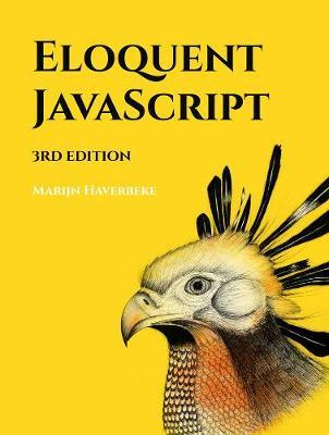 Eloquent Javascript, 3rd Edition by Marijn Haverbeke