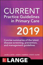 CURRENT Practice Guidelines in Primary Care 2019 by Jacob David
