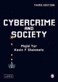 Cybercrime and Society by Majid Yar