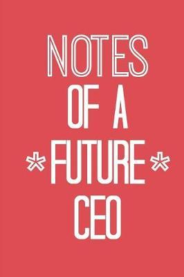 Notes of a Future CEO by She's Inspired Paper