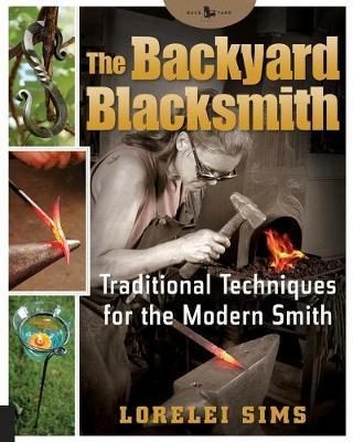 The Backyard Blacksmith by Lorelei Sims