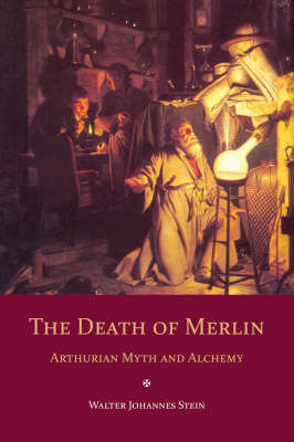 The Death of Merlin by Walter Johannes Stein image