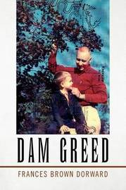 Dam Greed by Frances Brown Dorward image
