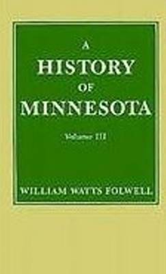History of Minnesota: v.3 by William Watts Folwell
