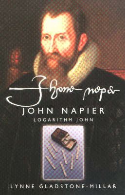John Napier: Logarithm John by Lynne Gladstone-Millar