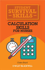 Calculation Skills for Nurses by Claire Boyd