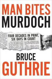 The Man Who Sued Murdoch by Bruce Guthrie