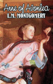Anne of Avonlea by L. M. Montgomery, Fiction, Classics, Family, Girls & Women by L.M.Montgomery