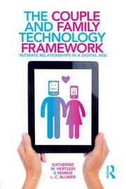 The Couple and Family Technology Framework by Katherine M Hertlein