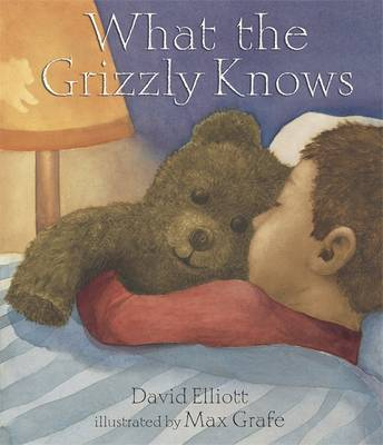 What the Grizzly Knows by David Elliott image